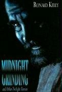 Midnight Grinding: And Other Twilight Terrors: Kelly, Ronald
