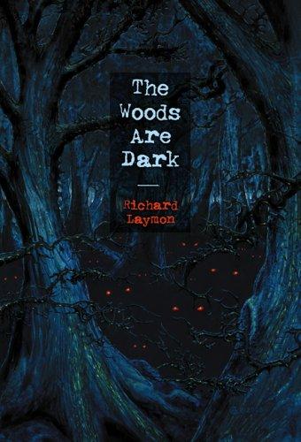 The Woods Are Dark: Laymon, Richard