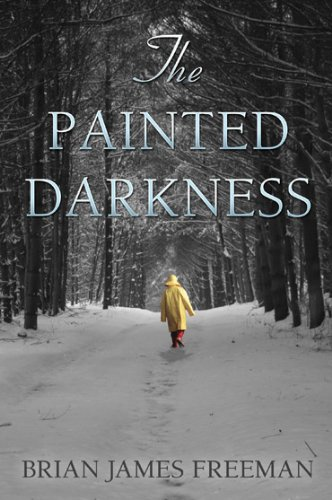 The Painted Darkness: Brian James Freeman