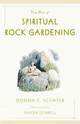 The Art of Spiritual Rock Gardening: Schaper, Donna, Dorrell, Simon