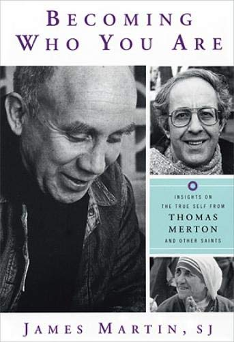 9781587680366: Becoming Who You are: Insights on the True Self from Thomas Merton and Other Saints (Christian Classics)
