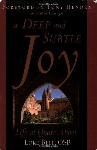 9781587680373: A Deep And Subtle Joy: Life at Quarr Abbey