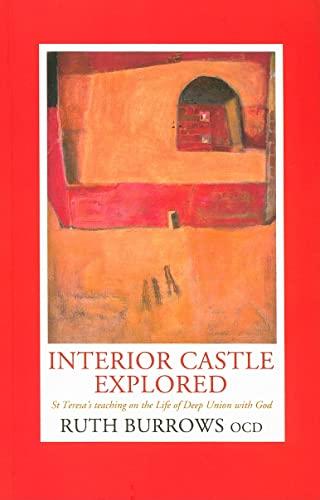 Interior Castle Explored: St. Teresa's Teaching on: Ruth Burrows