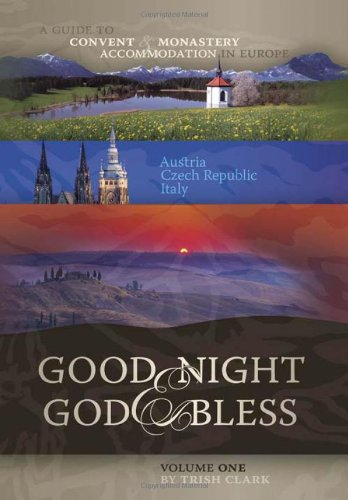 9781587680533: 1: Good Night and God Bless: A Guide to Convent & Monastery Accommodation in Europe: Austria, Czech Republic, Italy