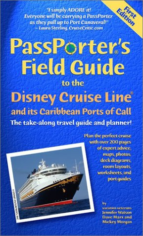 9781587710063: Passporter's Field Guide to the Disney Cruise Line: The Take-Along Travel Guide and Planner (Passporter Travel Guides)