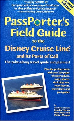 9781587710162: Passporter's Field Guide to the Disney Cruise Line and Its Ports of Call: The Take-Along Travel Guide and Planner (Passporter's Disney Cruise Line & Its Ports of Call)