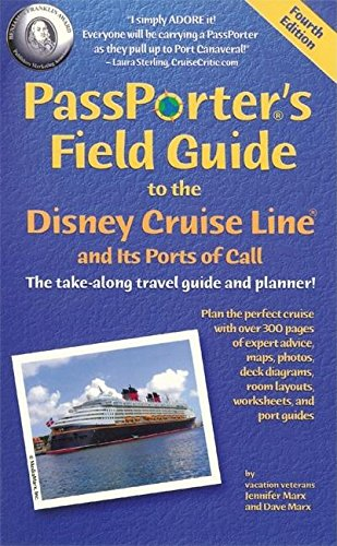 9781587710308: PassPorter's Field Guide to the Disney Cruise Line and Its Ports of Call (Passporter's Disney Cruise Line & Its Ports of Call)