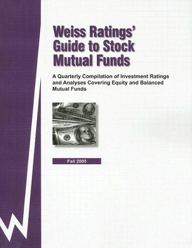 9781587732225: Weiss Ratings' Guide to Stock Mutual Funds: A Quarterly Compilation of Investment Ratings and Analyses Covering Equity and Balanced Mutual Funds Fall 05