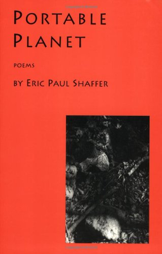 Portable Planet: Poems (Leaping Dog Press Book, # 1): Shaffer, Eric Paul