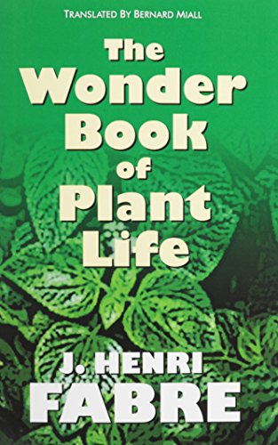 The wonder Book of Plant Life: Fabre, J. H.