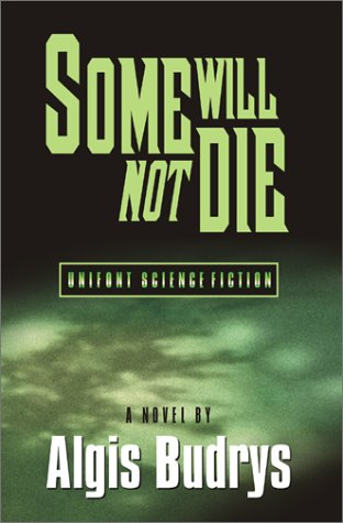 Some Will Not Die: Budrys, Algis