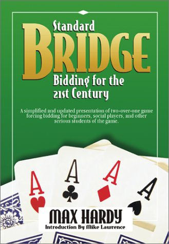 Standard Bridge Bidding for the 21st Century: Max Hardy