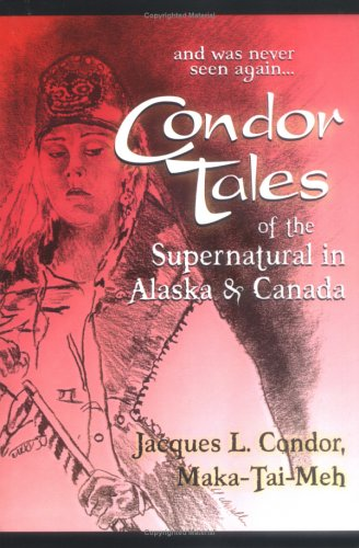 9781587760655: Condor Tales of the Supernatural in Alaska & Canada