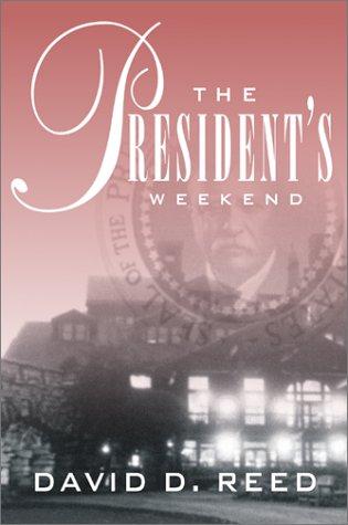 9781587761102: President's Weekend