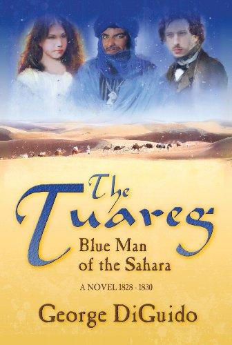 The Tuareg: Blue Man of the Sahara: George DiGuido