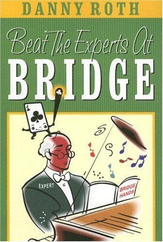 9781587761614: Beat The Experts At Bridge