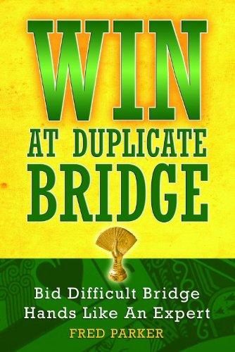 9781587761782: WIN At Duplicate Bridge: Bid Difficult Bridge Hands Like An Expert