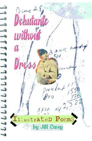 Debutante Without a Dress: Carey, Jill