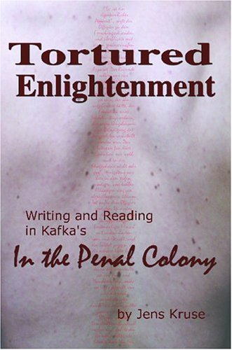 9781587768255: Tortured Enlightenment: Writing and Reading in Kafka's