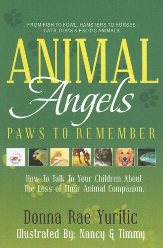 Animal Angels: Paws to Remember: Donna Rae Yuritic