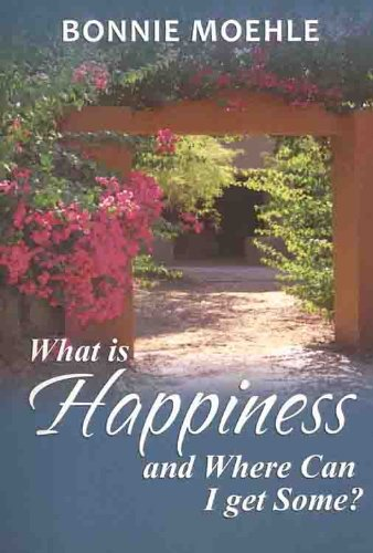 9781587769023: What Is Happiness and Where Can I Get Some?