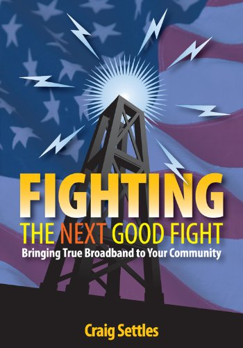 9781587769054: Fighting the Next Good Fight: Bringing True Broadband to Your Community