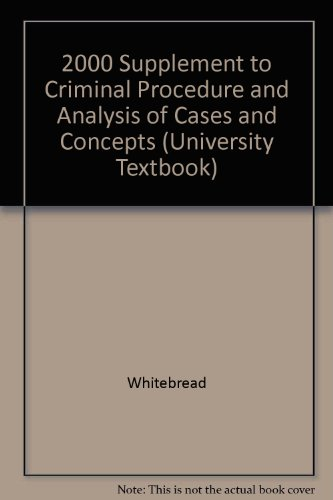 2000 Supplement to Criminal Procedure and Analysis of Cases and Concepts (University Textbook): ...
