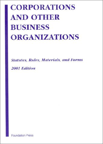 9781587780356: Corporations and Other Business Organizations: Statutes, Rules, Materials, and Forms : 2001 Edition
