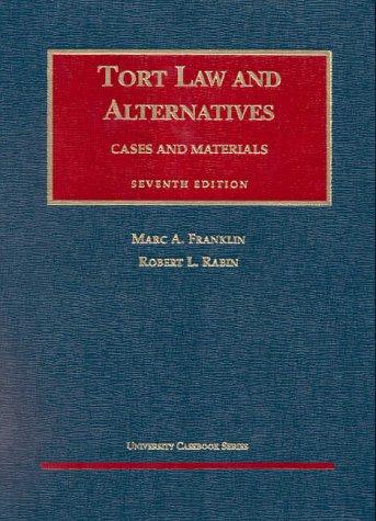 9781587780592: Tort Law and Alternatives, 7d (University Casebook Series)