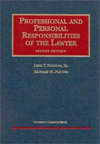 9781587780677: Professional and Personal Responsibilities of the Lawyer (2nd Edition) (University Casebook Series)