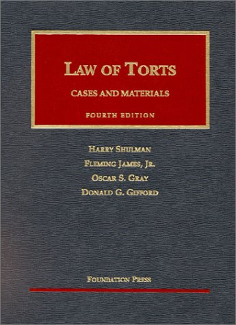 Law of Torts: Cases and Materials (University: Shulman, Harry; Jr.,