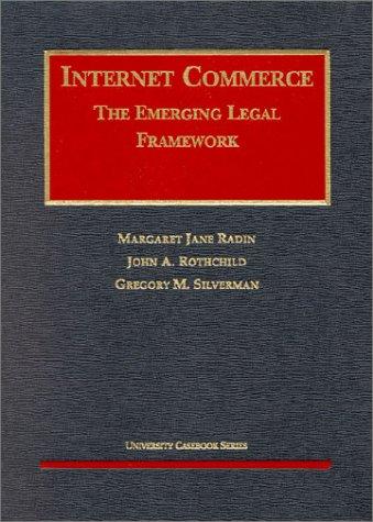 9781587780813: Internet Commerce: The Emerging Legal Framework (University Casebook Series) (Foundation Press)