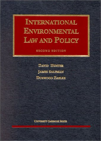 9781587780844: Hunter, Salzman and Zaelke International Environmental Law and Policy (University Casebook Series)