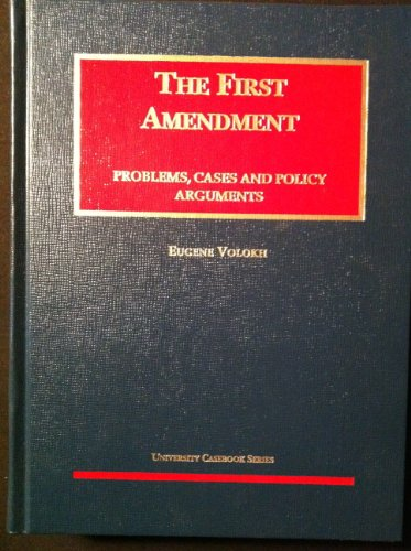 9781587781445: The First Amendment: Problems, Cases and Policy Arguments (University Casebook Series)