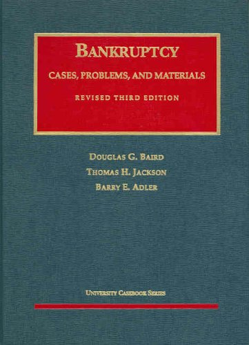 Bankruptcy: Cases Problems and Material (University Casebook Series)