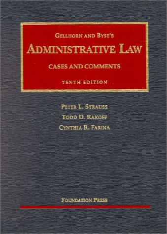 Administrative Law: Cases and Comments (University Textbook: Peter L. Strauss,
