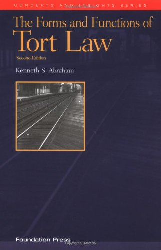 9781587781865: Abraham's the Forms and Functions of Tort Law: An Analytical Primer on Cases and Concepts (2nd Edition) (Concepts and Insights Series)