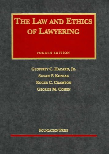 The Law and Ethics of Lawyering, Fourth: Geoffrey C. Hazard