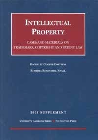Intellectual Property 2001: Trademark, Copyright and Patent Law : Cases and Materials (1587782162) by Dreyfuss, Rochelle Cooper