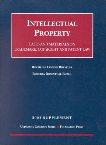 Intellectual Property 2002: Trademark, Copyright and Patent Law : Cases and Materials (1587783487) by Dreyfuss, Rochelle Cooper