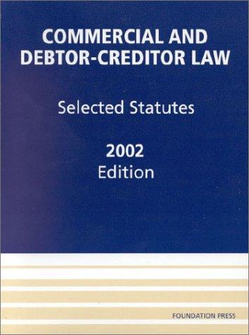 Commercial & Debtor-Creditor Law, Selected Statutes: Baird, Douglas G.