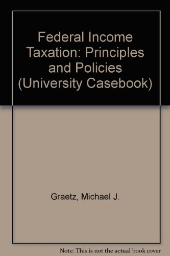 9781587784231: Federal Income Taxation: Principles and Policies (University Casebook)