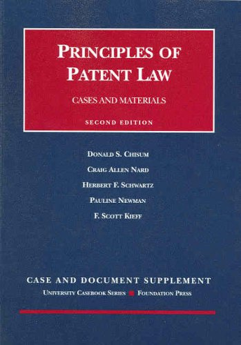 Principles of Patent Law: Case and Document: Donald S. Chisum,