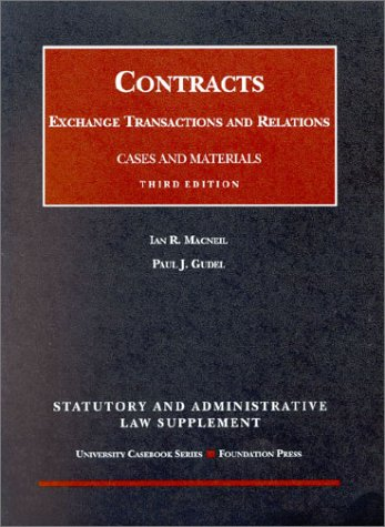 9781587784637: Contracts: Exchange Transactions and Relations, 3rd Ed. (Statutory and Administrative Law Supplement) (University Casebook Series)