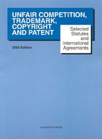 Unfair Competition, Trademark, Copyright and Patent: Paul Goldstein