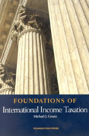 9781587785153: Foundations of International Income Taxation (Foundations of Law Series)