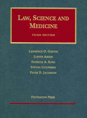 Law, Science, and Medicine (University Casebook Series) (9781587785177) by Gostin, Lawrence; Areen, Judith; King, Patricia; Goldberg, Steven; Jacobson, Peter
