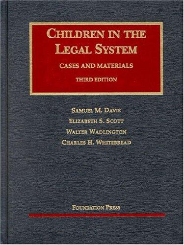 9781587785214: Davis, Scott, Wadlington and Whitebread's Children in the Legal System, 3D (University Casebook Series)