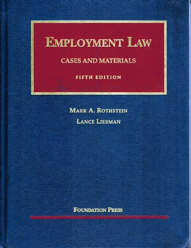Employment Law: Cases and Materials (University Casebook) (University Casebook Series): Mark A. ...