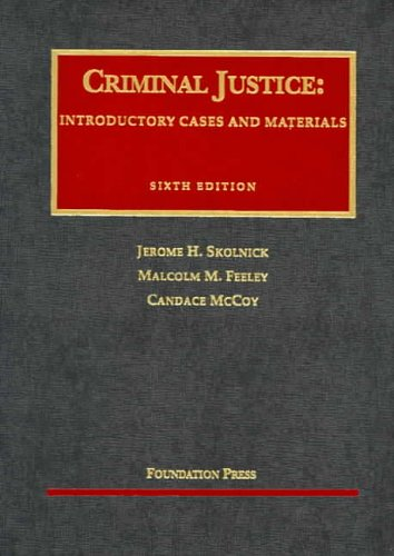 9781587785269: Criminal Justice: Introductory Cases and Materials, 6th (University Casebook Series)